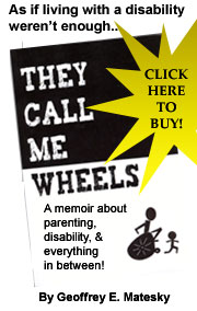 They Call Me Wheels; a memoir on parenting, disability & everything in between!